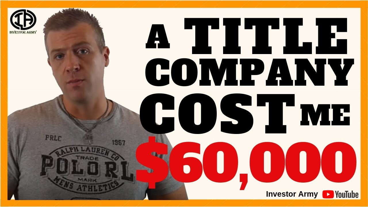 A Title Company Cost Me $60,000???