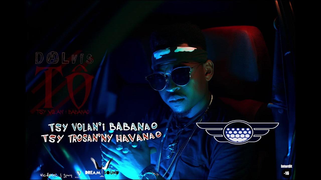 Dalvis Tô Tsy Volan I Babanao Lyrics 2018 Youtube