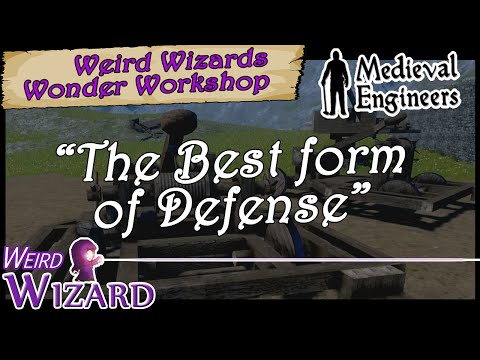 Medieval Engineers - The Best Form of Defense - Weird Wizard's Wonder Workshop.