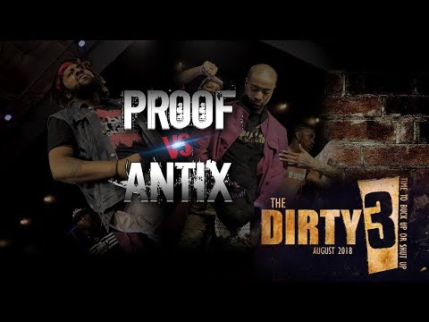 Proof Vs Antix | Tha Dirty 3
