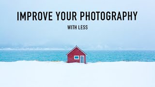 6 Ways to Improve Your Photography with Less