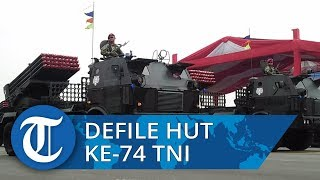 Mengintip Meriahnya Upacara Parade dan Defile HUT Ke 74 TNI