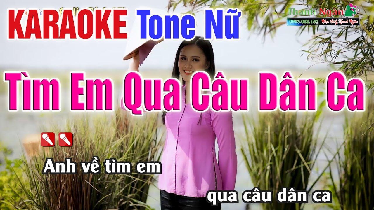 TÌM EM QUA CÂU DÂN CA Karaoke Tone Nữ – Nhạc Sống Thanh Ngân