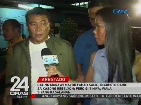 24 Oras: Dating Marawi Mayor Fahad Salic, inaresto dahil sa kasong rebelyon