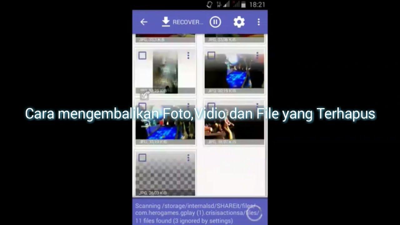 Cara Mengembalikan Foto Vidio Dan File Yang Terhapus Di Android