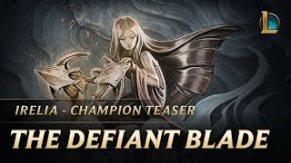Irelia: The Defiant Blade | Champion Teaser (ซับไทย)