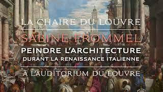TEASER - Chaire du Louvre 2020 : Peindre l'architecture durant la Renaissance italienne