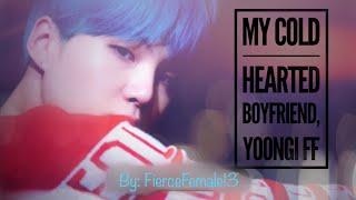 My Cold Hearted Boyfriend, Yoongi FF [Episode 2]