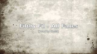 Filthy Fil - All Fakes (Prod by SLoth)