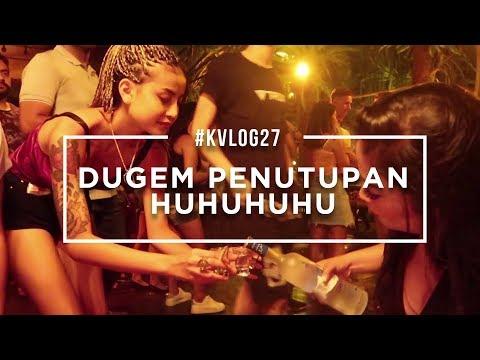 #KVLOG27 - LAST DAY BALI, DUGEM PENUTUPAN HUHUHU