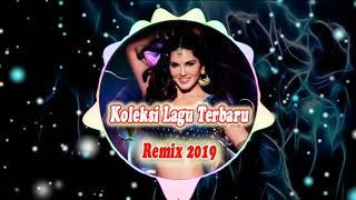 KOLEKSI LAGU DJ REMIX TERBARU 2019 - REMIX FULL BASS TERBAIK 2019