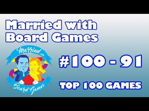 Top 100 Games of All Time: 100-91 with Married with Board Games