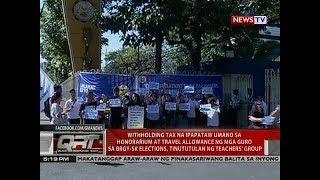 Withholding tax na ipapataw sa honorarium ng mga guro sa brgy-sk elections, tinututulan ACT