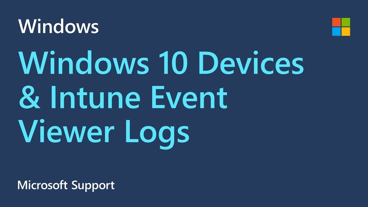 How to collect Event Viewer logs to troubleshoot enrolling Windows 10  devices in Intune | Microsoft