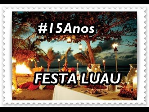#15Anos: Opção : FESTA LUAU