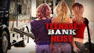 Teenage Bank Heist Trailer