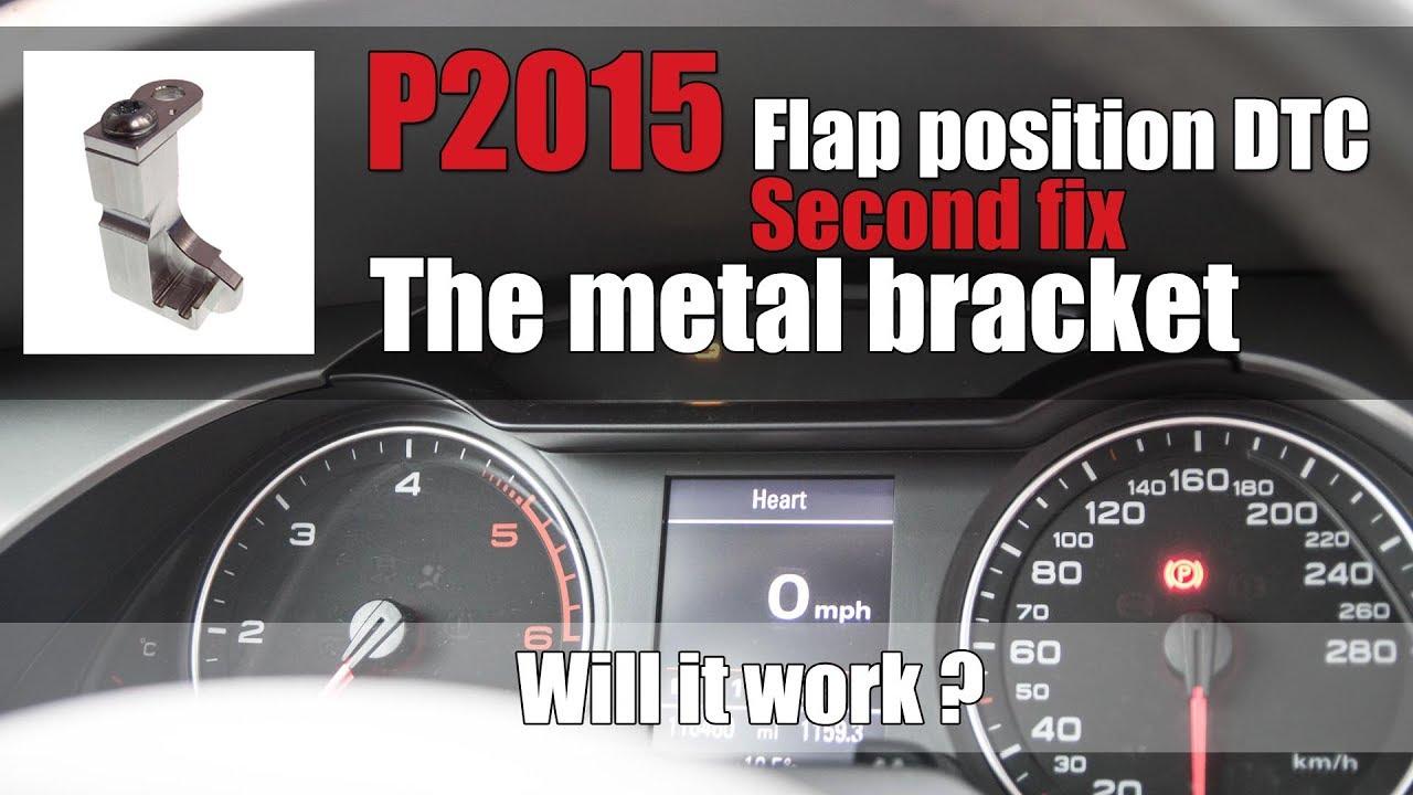 Audi A4 B8 - P2015 Intake Manifold Flap Positon - Second Fix - Metal Bracket - YouTube
