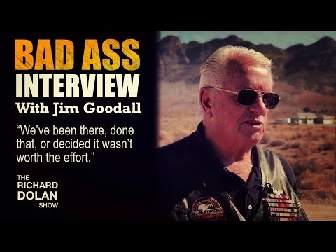 Bad Ass Interview With Jim Goodall. The Richard Dolan Show