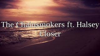 The Chainsmokers ft. Halsey - Closer (Lyrics) Video