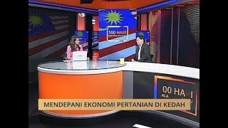 100 Hari Malaysia Baharu: Mendepani ekonomi pertanian di Kedah