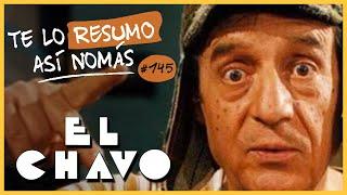 El Chavo | Te Lo Resumo Así Nomás#145