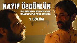 Kayıp Özgürlük / 1. Bölüm - Uzun Metraj Sinema Filmi
