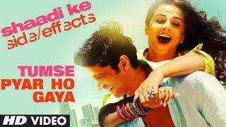 "Shaadi Ke Side Effects Video Song ""Tumse Pyar  Ho Gaya"" 
