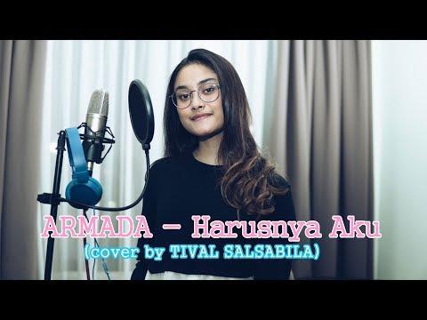 ARMADA - Harusnya Aku (cover By TIVAL SALSABILA)