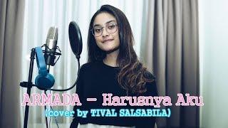 Download ARMADA - Harusnya Aku (cover by TIVAL SALSABILA)