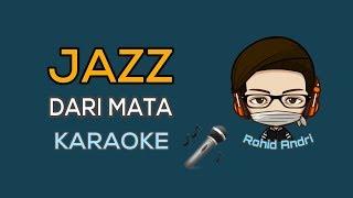 Download lagu Jaz - Dari Mata Karaoke