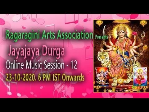 Ragaragini Arts Association Presents  Jayajaya Durga Online Music Session - 12 | LIVE