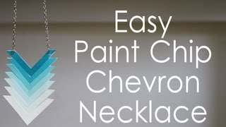 ☼ DIY Ombre Chevron Necklace using Paint Chips! ☼