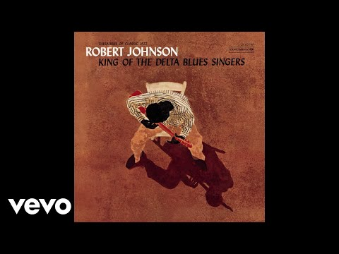Robert Johnson - Kind Hearted Woman Blues (Official Audio)