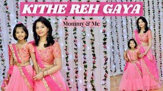 Kithe Reh Gaya   Mother Daughter Dance   Aira & Shalini(Mom)   5 year old   Neeti Mohan