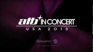 atb in concert live u s tour 2013 teaser part 1