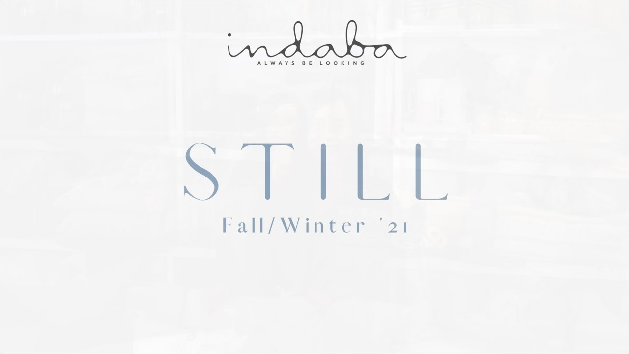Still - Indaba FW '21 Collection