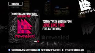 Tommy Trash & Henry Fong feat. Faith Evans - Love Like This [OUT NOW!]