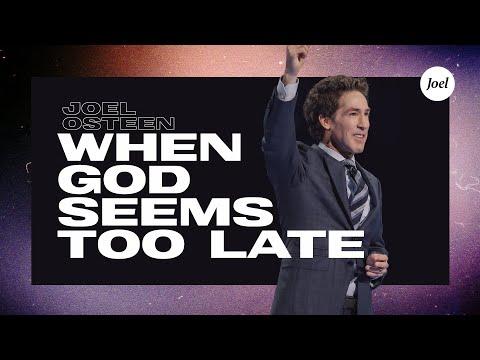 Download When God Seems Too Late | Joel Osteen