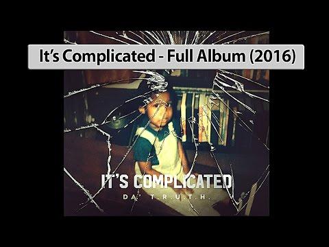 Da T.R.U.T.H. - It's Complicated (2016) Full Album