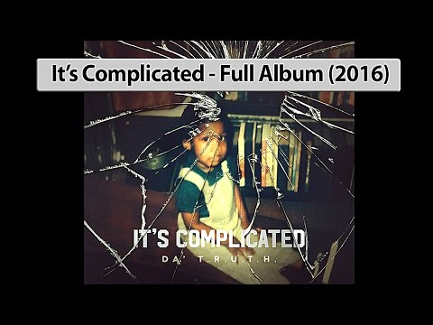 Da T.R.U.T.H. - It's Complicated (2016) Full Album
