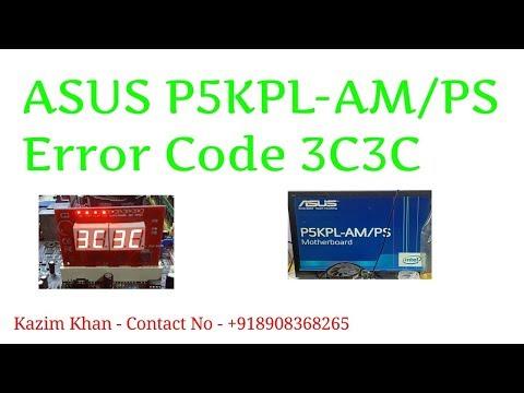 ASUS P5KPL-AM/PS ERROR CODE 3C3C FULL SOLUTIONS IN HINDI