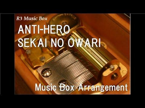 ANTI-HERO/SEKAI NO OWARI [Music Box]