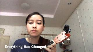 Everything has Changed ukulele cover Taylor Swift