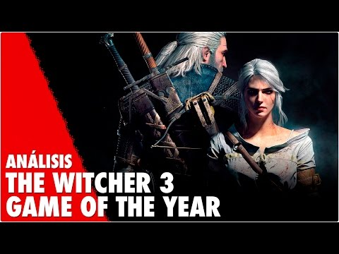 Análisis THE WITCHER 3: WILD HUNT - GAME OF THE YEAR EDITION