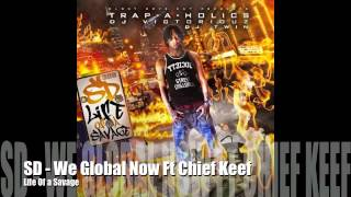 SD - We Global Now Ft Chief Keef | @SD_GBE300