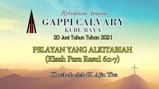 """Download Kebaktian Umum 20 Juni TT 2021 - """"Pelayan yang Alkitabiah"""" - Kisah Para Rasul 6:1-7"""