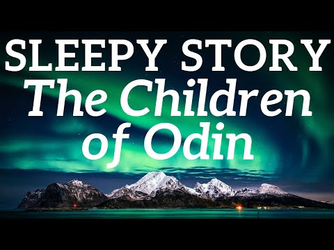 Bedtime Stories for Adults | The Children of Odin ⚡ The Sleep Story of Odin, & Thor ⛰️ without music