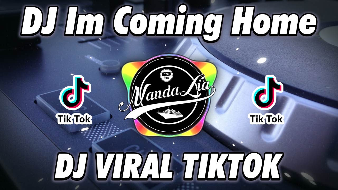 DJ I'M COMING HOME x DJ KAMU ITU 1 3 4 NGGA ADA 2 NYA TIK TOK TERBARU FULL BASS