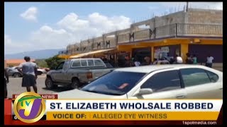TVJ News: St. Elizabeth Wholesale Robbed - August 11 2019