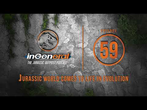 Jurassic World Comes to Life in Evolution | InGeneral - Episode 59 | Jurassic Park Podcast